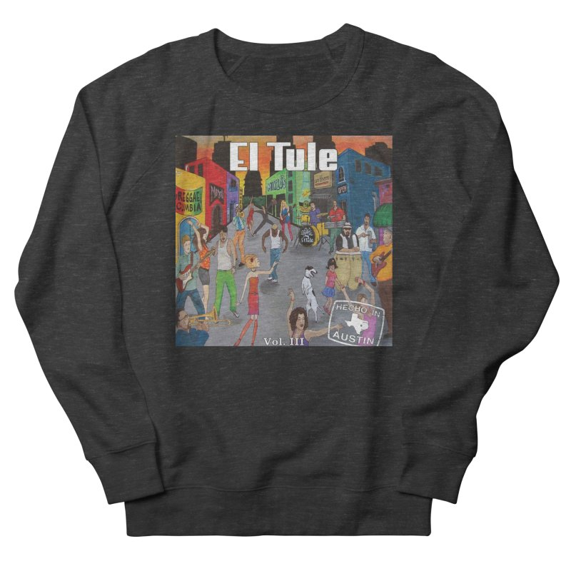 "El Tule ""Hecho In Austin Vol III"" Album Cover Men's French Terry Sweatshirt by El Tule Store"