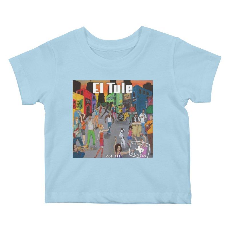 """El Tule """"Hecho In Austin Vol III"""" Album Cover Kids Baby T-Shirt by El Tule Store"""