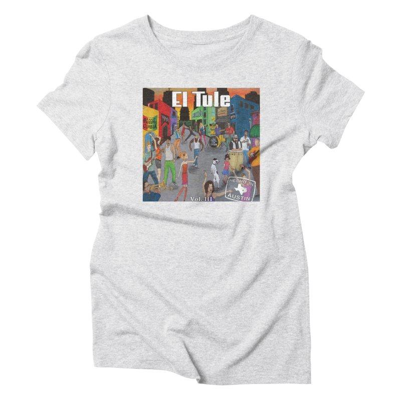 "El Tule ""Hecho In Austin Vol III"" Album Cover Women's Triblend T-Shirt by El Tule Store"