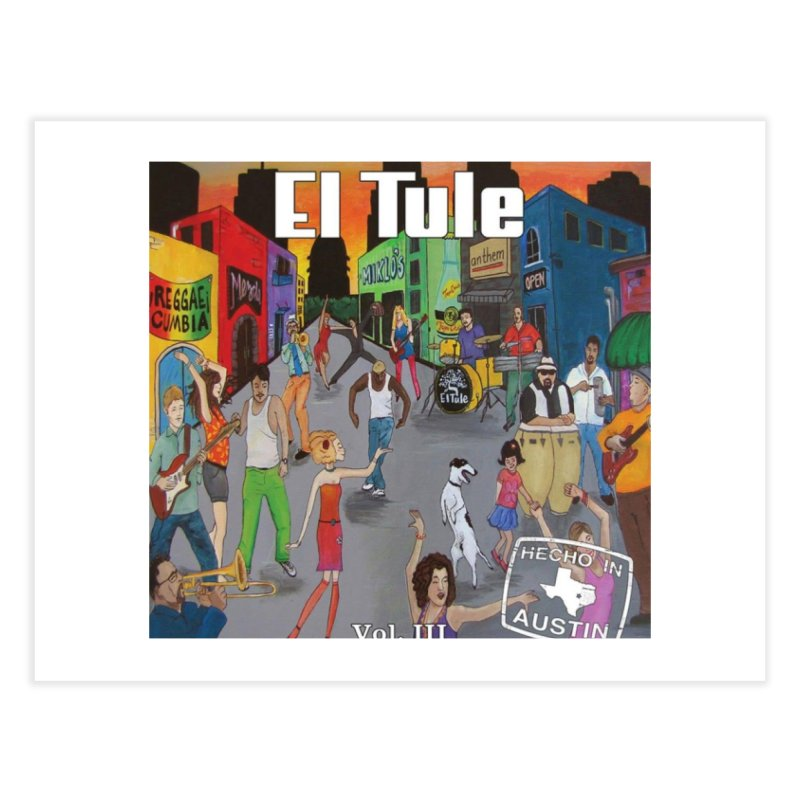 "El Tule ""Hecho In Austin Vol III"" Album Cover Home Fine Art Print by El Tule Store"