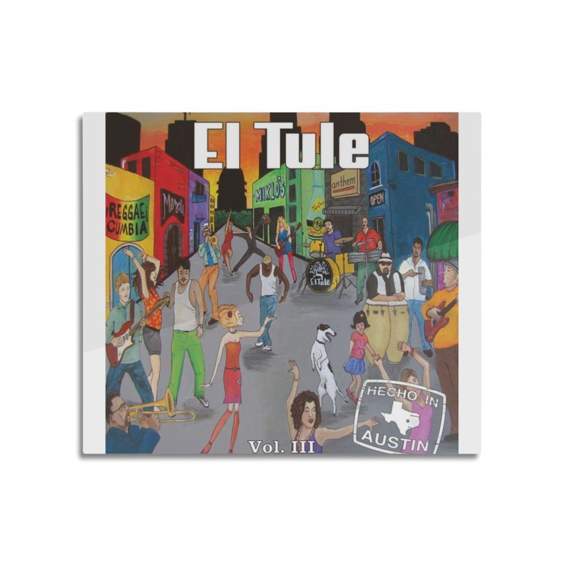 "El Tule ""Hecho In Austin Vol III"" Album Cover Home Mounted Aluminum Print by El Tule Store"