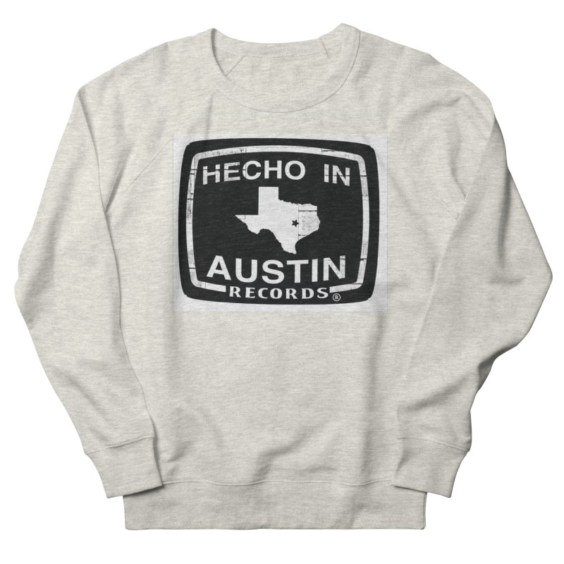 Hecho In Austin Women's French Terry Sweatshirt by El Tule Store