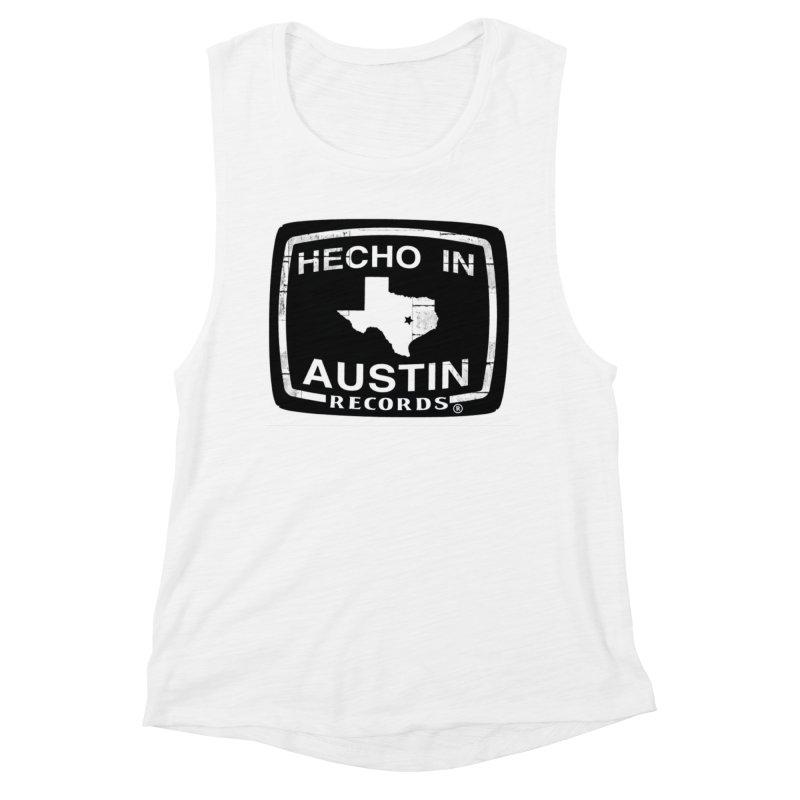 Hecho In Austin Women's Muscle Tank by El Tule Store
