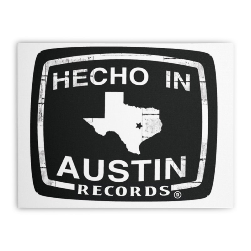Hecho In Austin Home Stretched Canvas by El Tule Store