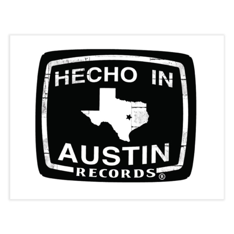 Hecho In Austin Home Fine Art Print by El Tule Store