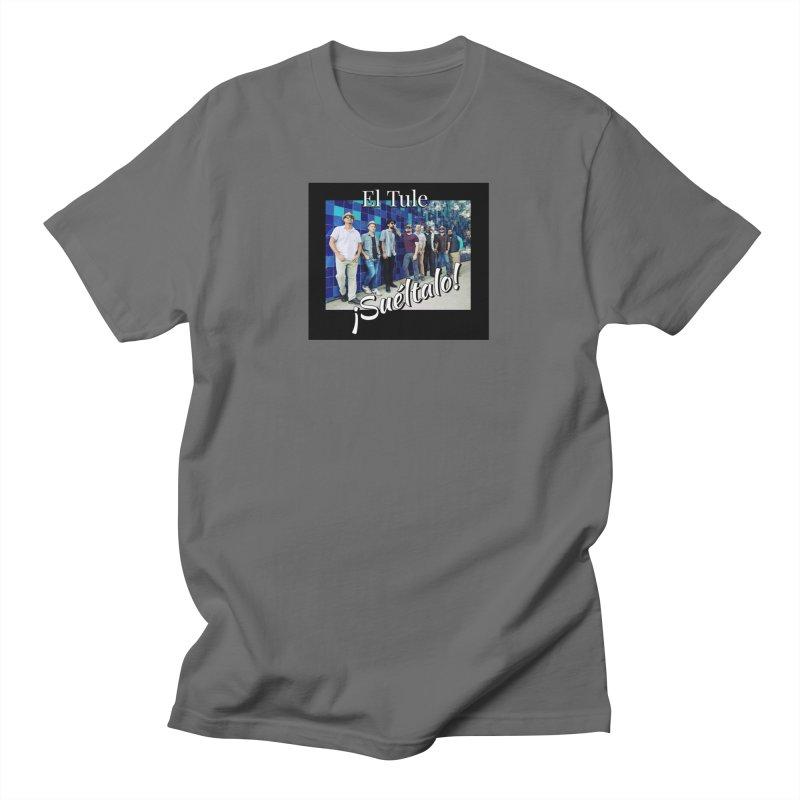 ¡Suéltalo! Men's T-Shirt by El Tule Store