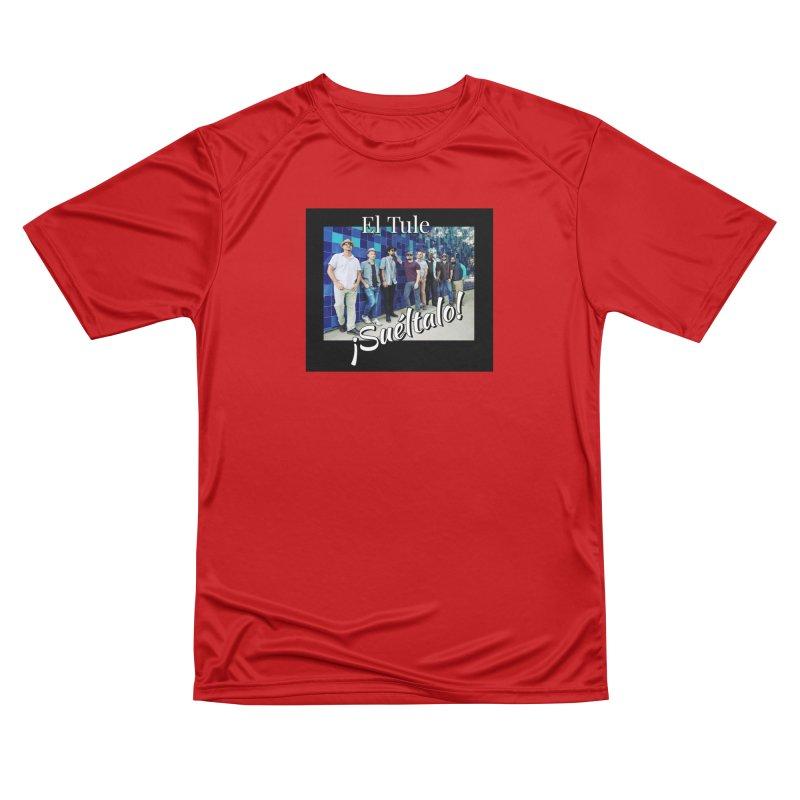 ¡Suéltalo! Women's Performance Unisex T-Shirt by El Tule Store