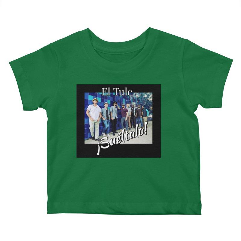 ¡Suéltalo! Kids Baby T-Shirt by El Tule Store