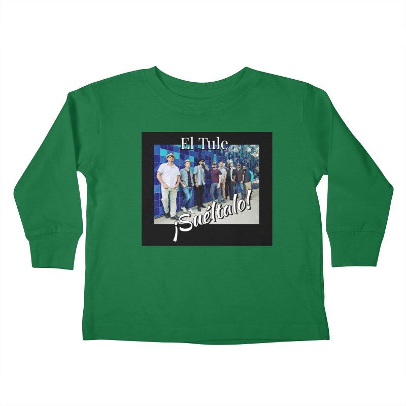 ¡Suéltalo! Kids Toddler Longsleeve T-Shirt by El Tule Store