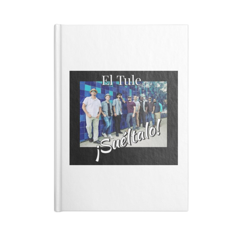 ¡Suéltalo! Accessories Lined Journal Notebook by El Tule Store