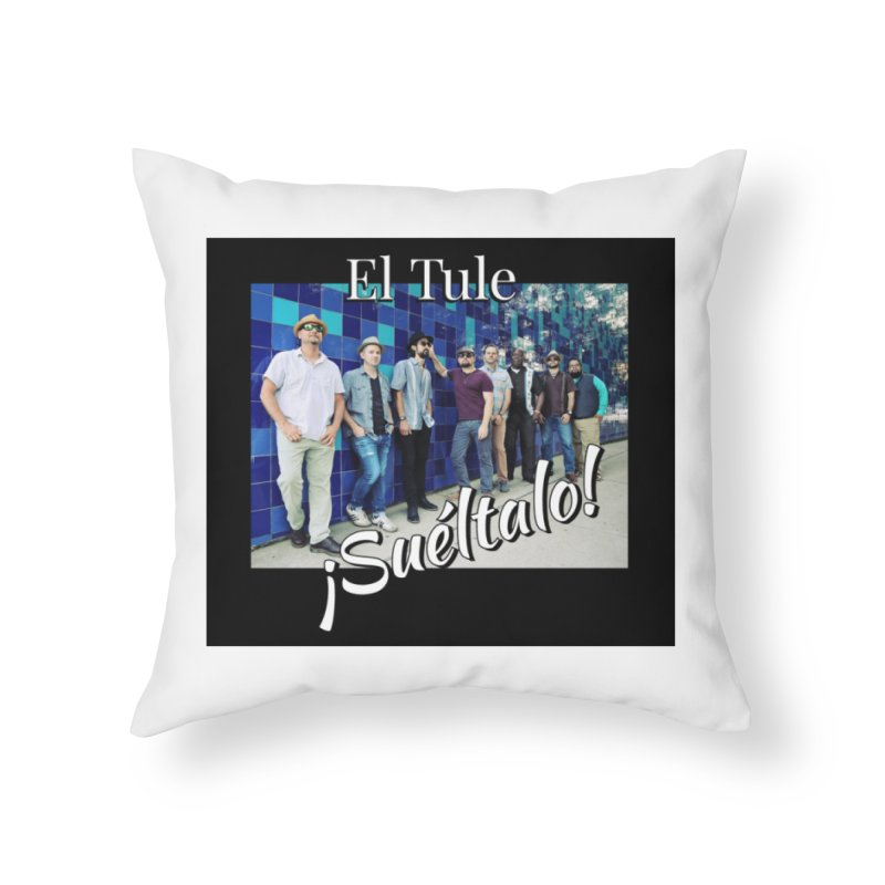 ¡Suéltalo! Home Throw Pillow by El Tule Store