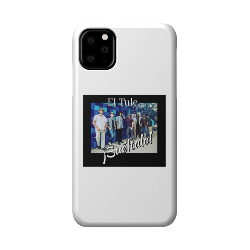 ¡Suéltalo! Accessories Phone Case by El Tule Store