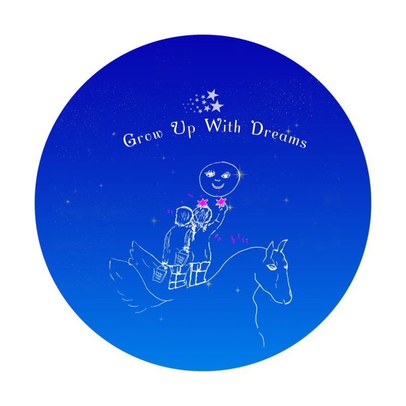 Grow Up With Dreams None  by Ellarte Artist Shop