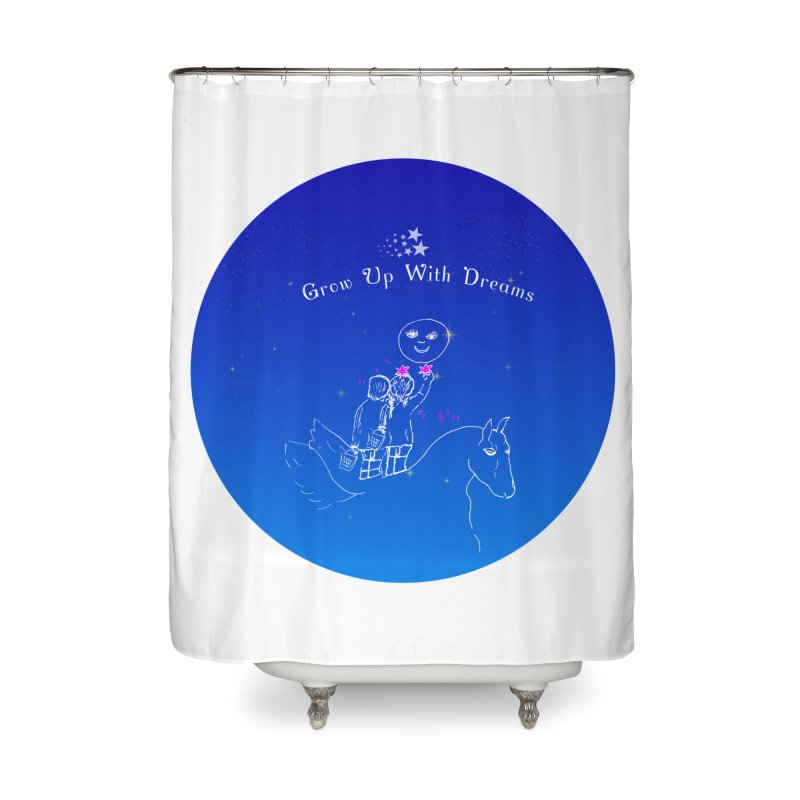 Grow Up With Dreams Home Shower Curtain by Ellarte Artist Shop