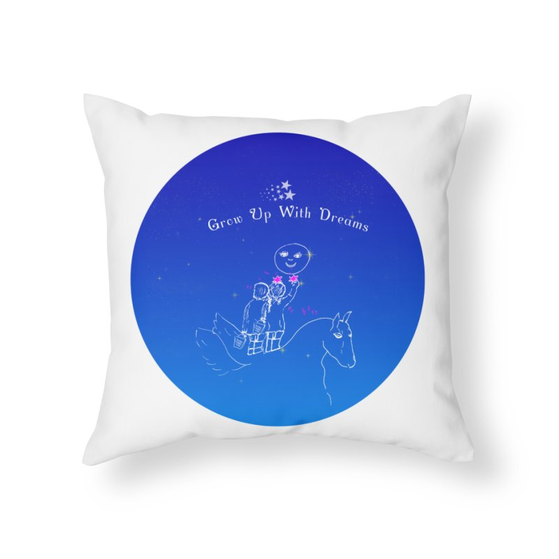 Grow Up With Dreams Home Throw Pillow by Ellarte Artist Shop
