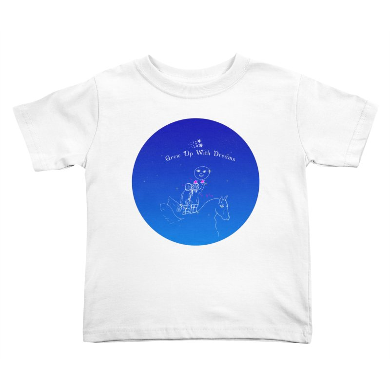 GrowUpWithDreams Kids Toddler T-Shirt by Ellarte Artist Shop