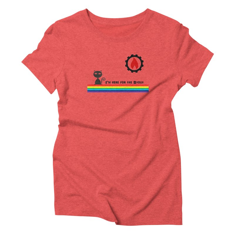 I'm Here for the Stout Women's Triblend T-Shirt by eMbers Station Swag Shop