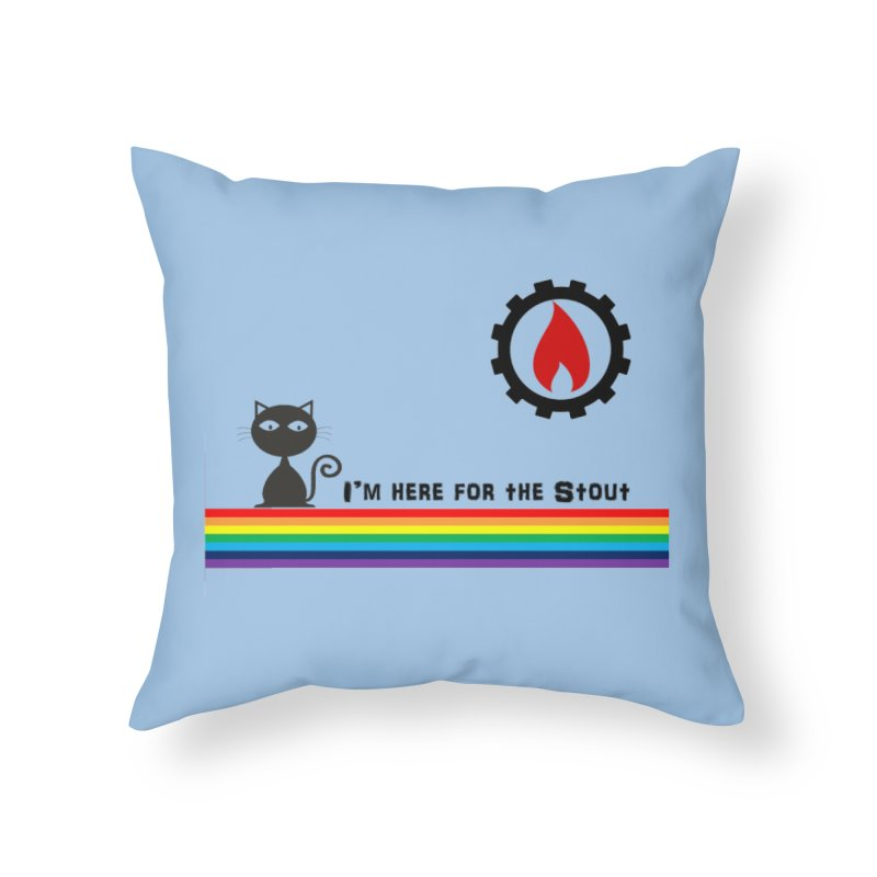 I'm Here for the Stout Home Throw Pillow by eMbers Station Swag Shop
