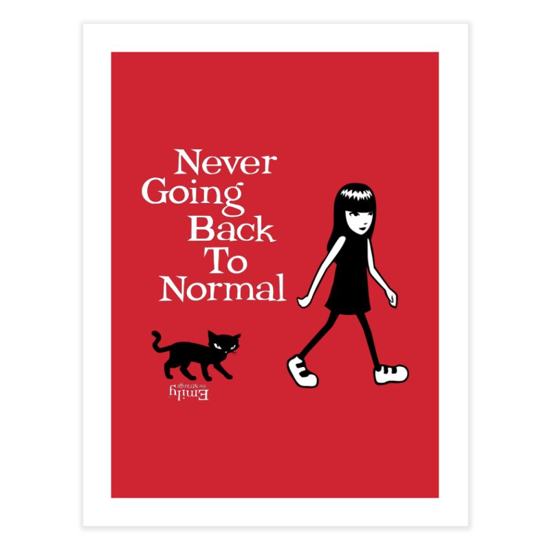 Never Going Back To Normal Home Fine Art Print by Emily the Strange Official