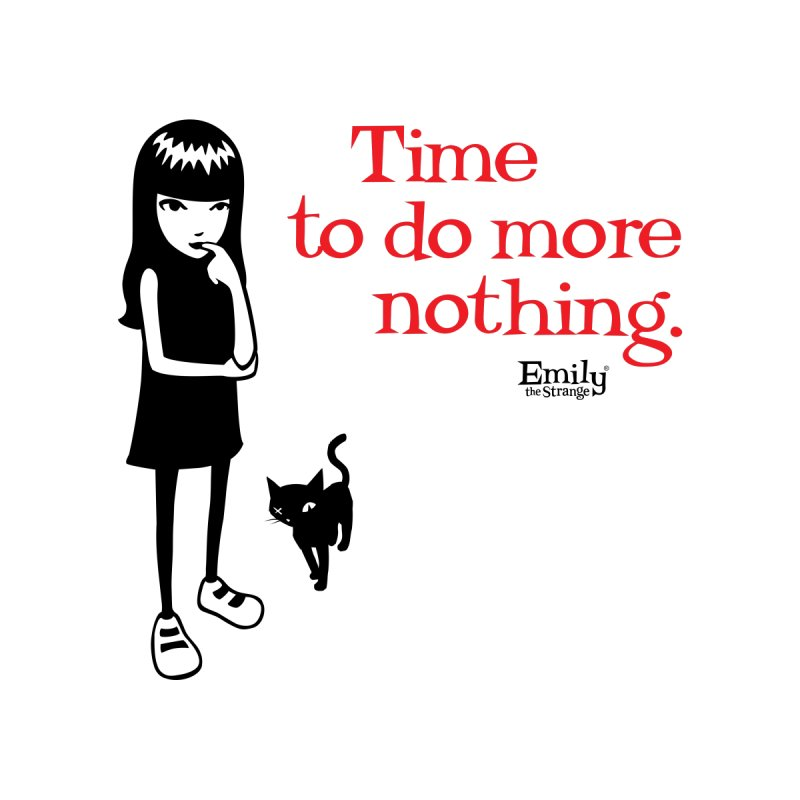 Time to do more nothing Home Fine Art Print by Emily the Strange Official