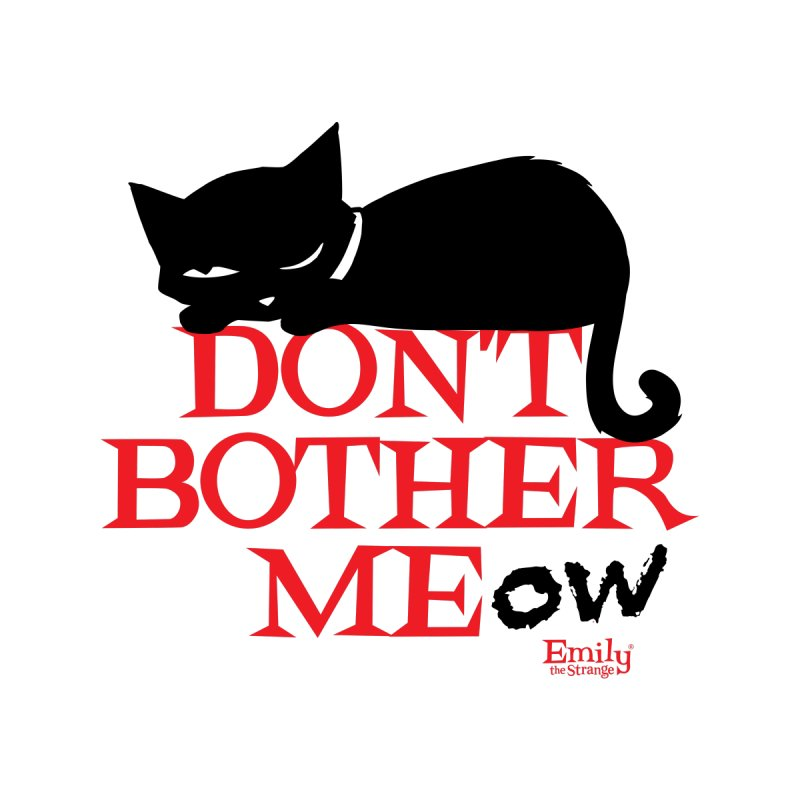 Don't Bother Meow Home Fine Art Print by Emily the Strange Official
