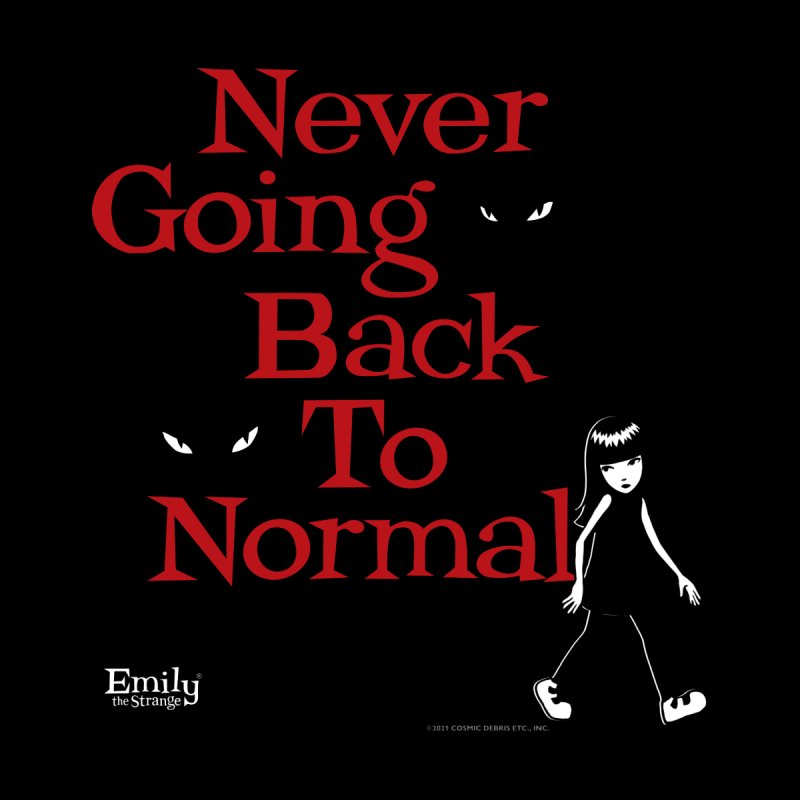 Never Going Back To Normal With Emily Men's T-Shirt by Emily the Strange Official