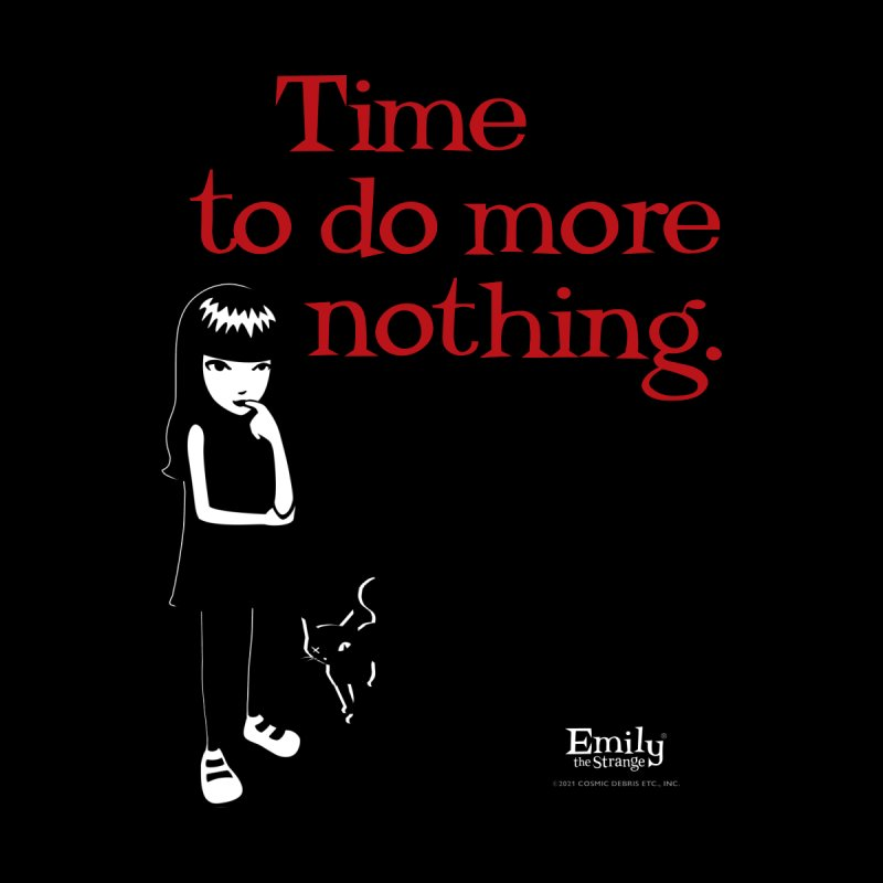 Time To Do More Nothing (Black) Women's Pullover Hoody by Emily the Strange Official