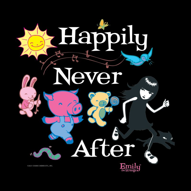 Happily Never After Women's T-Shirt by Emily the Strange Official