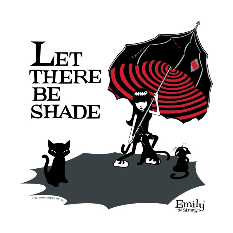 Let There Be Shade Women's T-Shirt by Emily the Strange Official