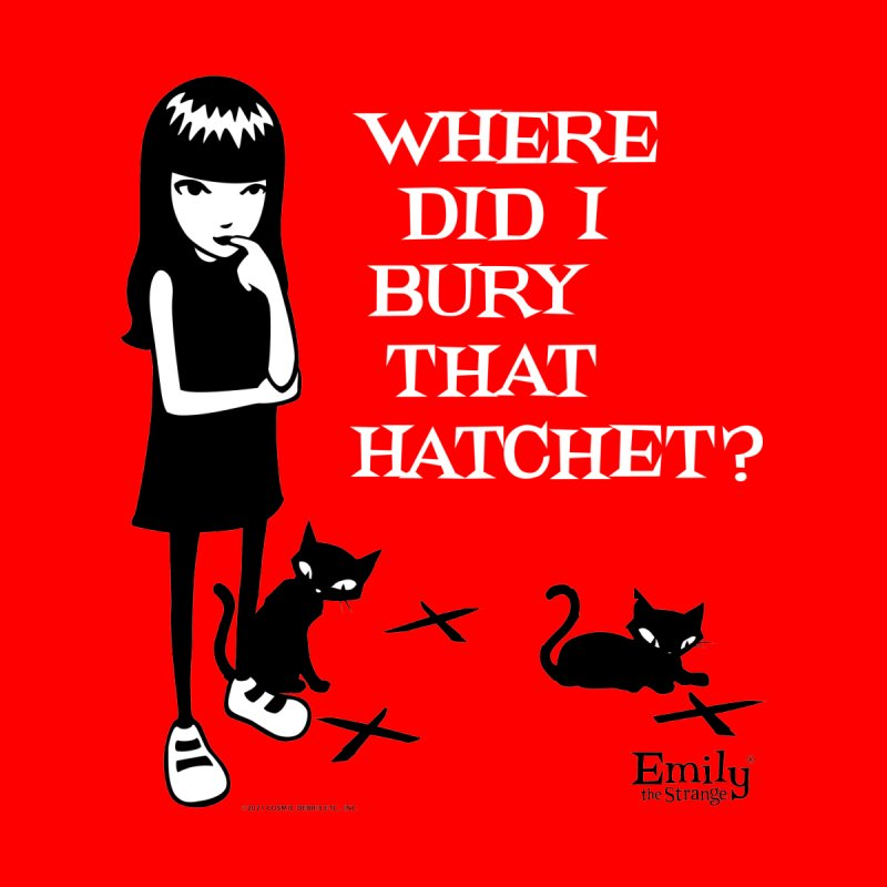 Where Did I Bury That Hatchet? Women's T-Shirt by Emily the Strange Official