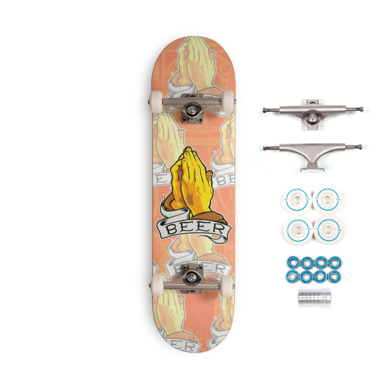 Pray For Beer Accessories Skateboard by EngineHouse13's Artist Shop