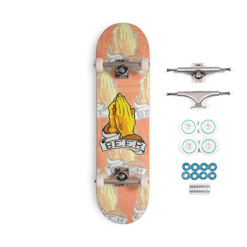Pray For Beer Accessories Complete - Basic Skateboard by EngineHouse13's Artist Shop