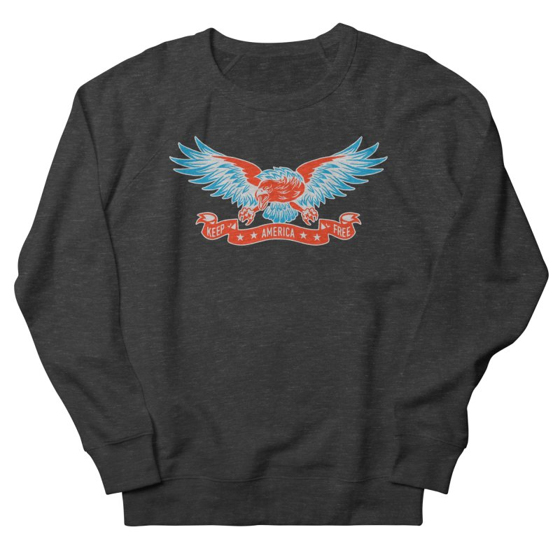 Keep America Free Women's Sweatshirt by EngineHouse13's Artist Shop