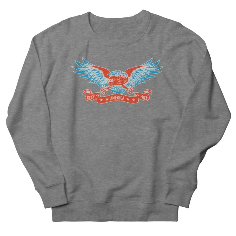 Keep America Free Women's French Terry Sweatshirt by EngineHouse13's Artist Shop