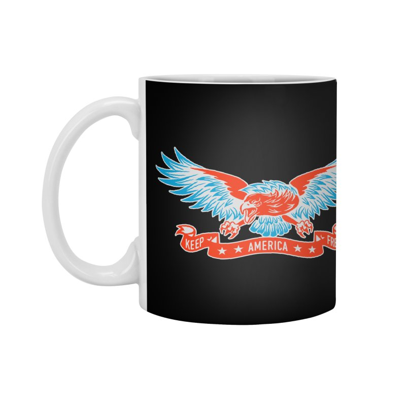 Keep America Free Accessories Mug by EngineHouse13's Artist Shop