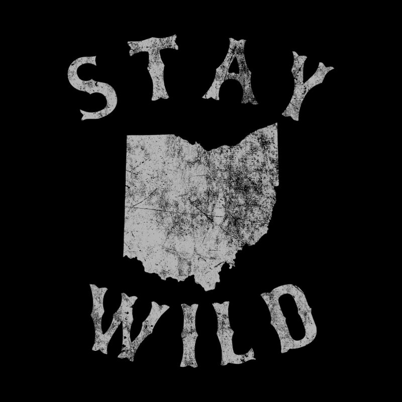 Stay Wild Ohio! Men's Pullover Hoody by EngineHouse13's Artist Shop