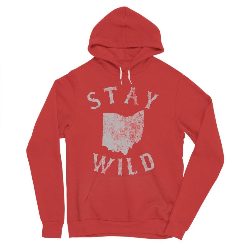 Stay Wild Ohio! Women's Sponge Fleece Pullover Hoody by EngineHouse13's Artist Shop