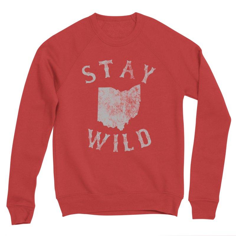 Stay Wild Ohio! Women's Sponge Fleece Sweatshirt by EngineHouse13's Artist Shop
