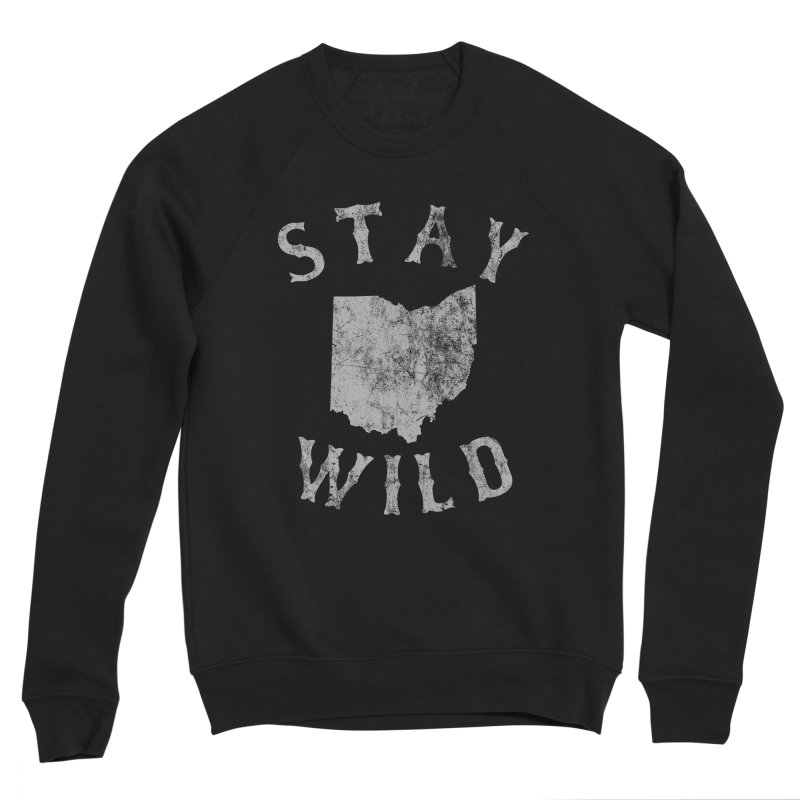 Stay Wild Ohio! Women's Sponge Fleece Sweatshirt by EngineHouse13's Artist Shop