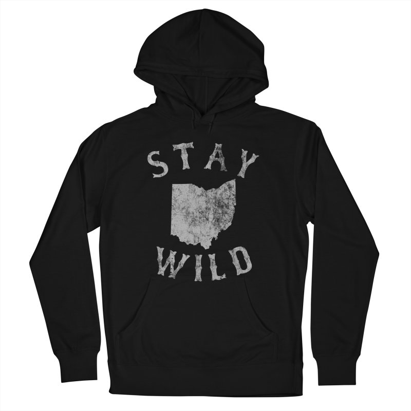 Stay Wild Ohio! Women's French Terry Pullover Hoody by EngineHouse13's Artist Shop
