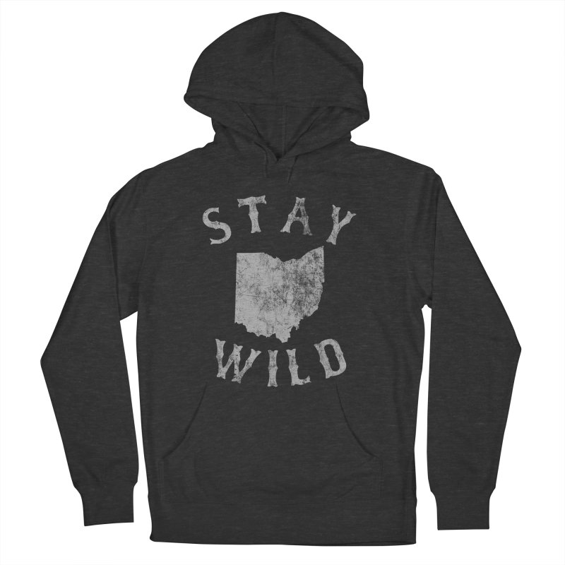 Stay Wild Ohio! Men's French Terry Pullover Hoody by EngineHouse13's Artist Shop