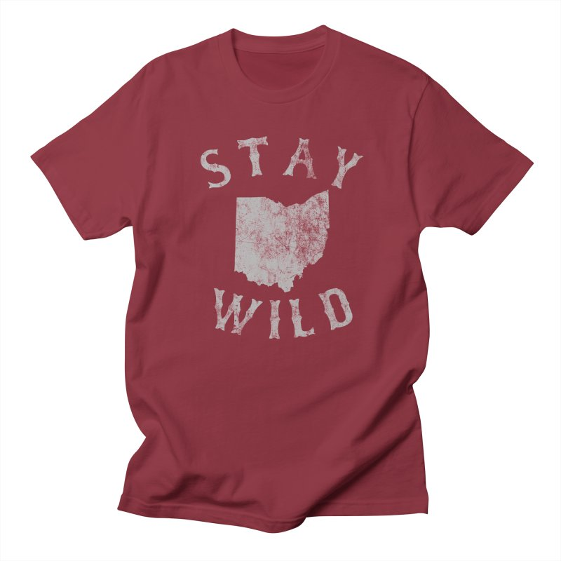 Stay Wild Ohio! Women's Regular Unisex T-Shirt by EngineHouse13's Artist Shop