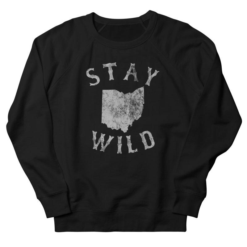 Stay Wild Ohio! Women's French Terry Sweatshirt by EngineHouse13's Artist Shop