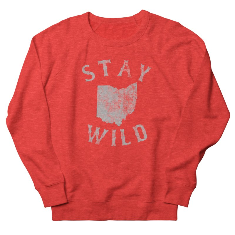 Stay Wild Ohio! Men's Sweatshirt by EngineHouse13's Artist Shop