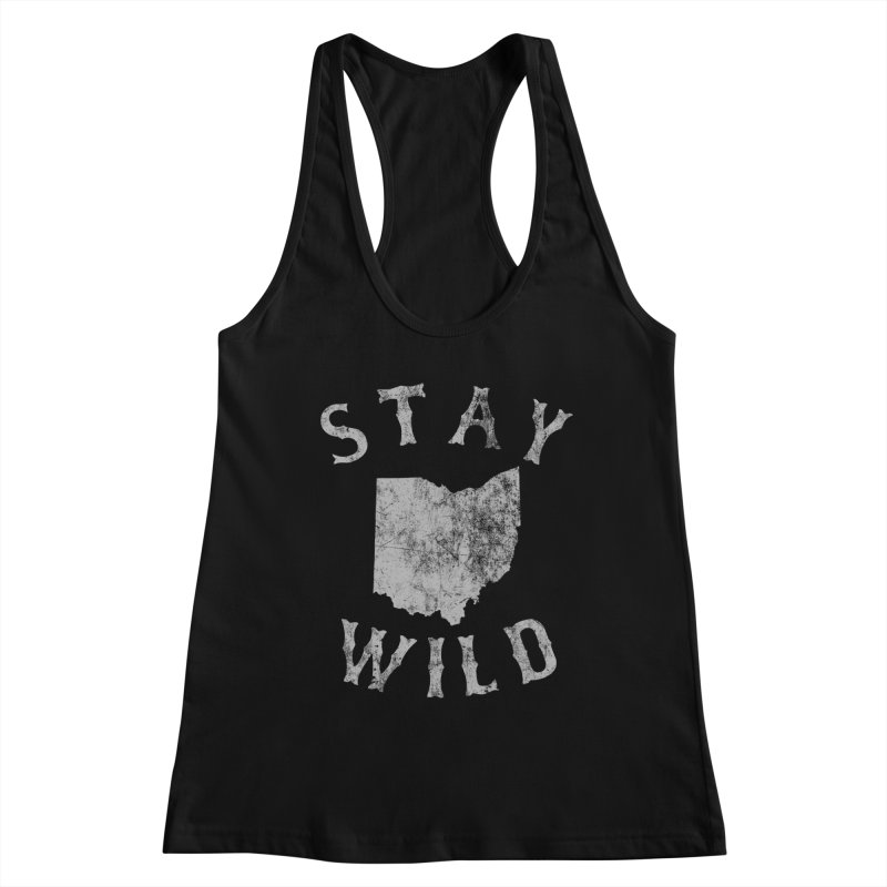 Stay Wild Ohio! Women's Tank by EngineHouse13's Artist Shop