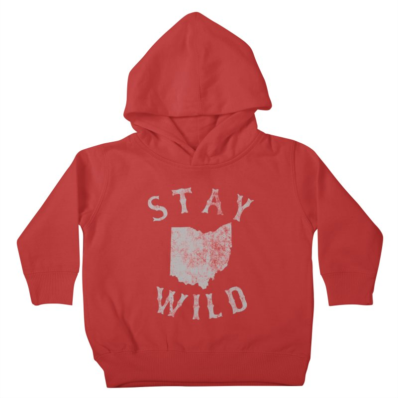 Stay Wild Ohio! Kids Toddler Pullover Hoody by EngineHouse13's Artist Shop