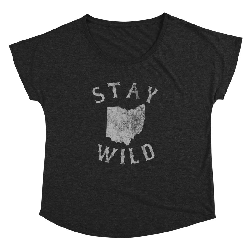 Stay Wild Ohio! Women's Dolman Scoop Neck by EngineHouse13's Artist Shop