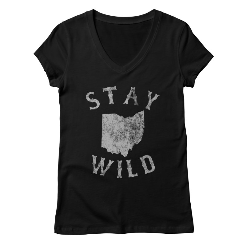 Stay Wild Ohio! Women's V-Neck by EngineHouse13's Artist Shop