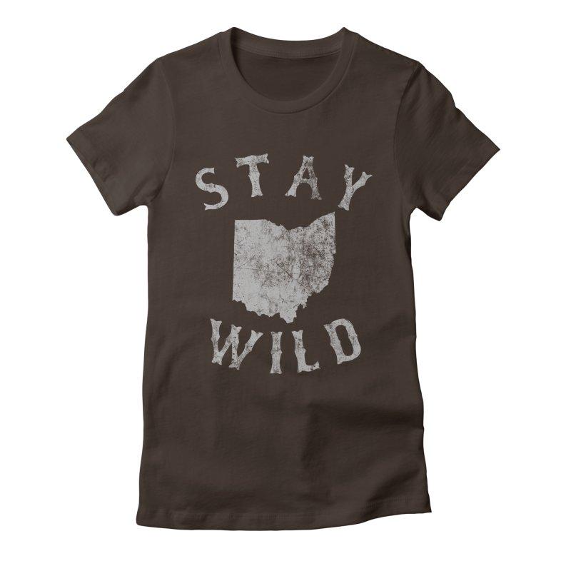 Stay Wild Ohio! Women's T-Shirt by EngineHouse13's Artist Shop