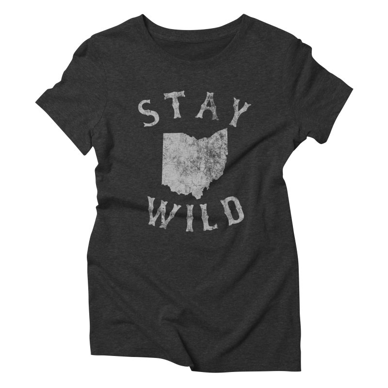 Stay Wild Ohio! Women's Triblend T-Shirt by EngineHouse13's Artist Shop